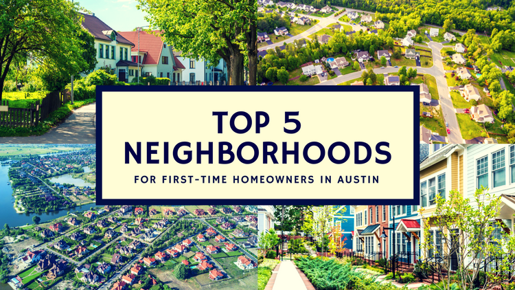 Great Austin Neighborhoods for First Time Home Buyers