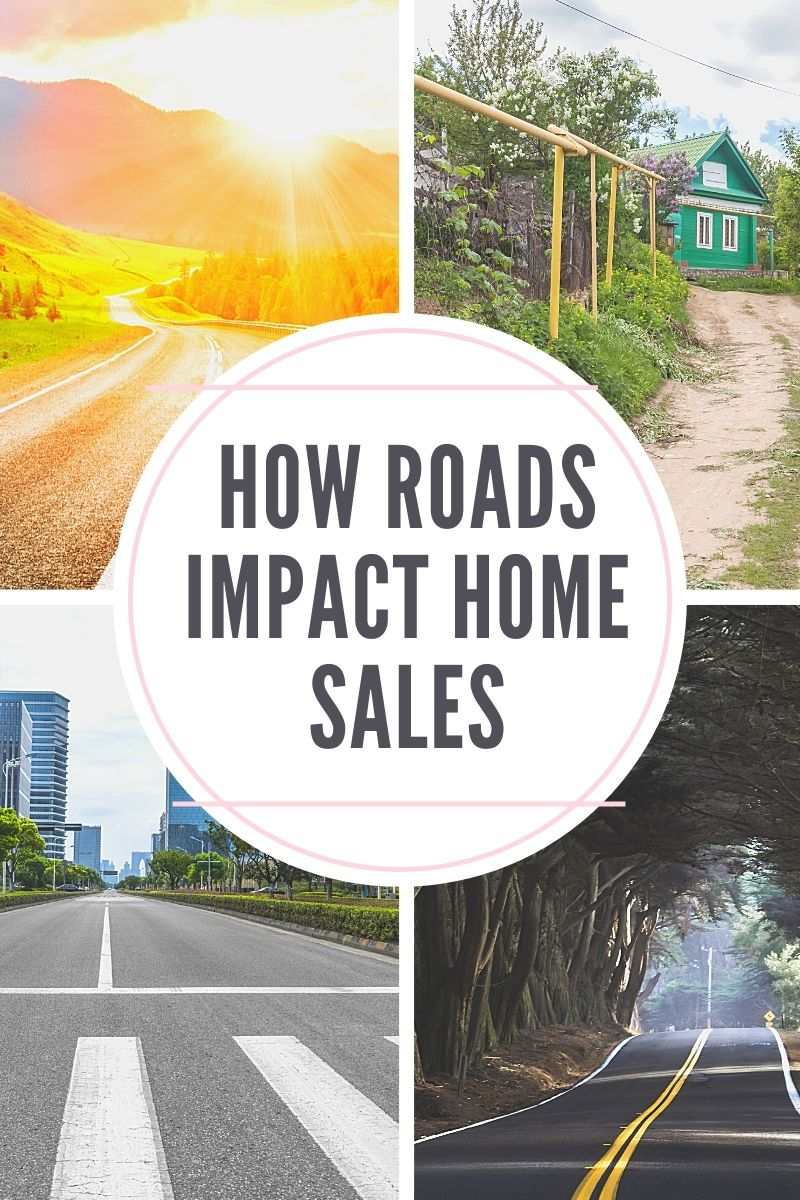How Roads Impact Home Sales
