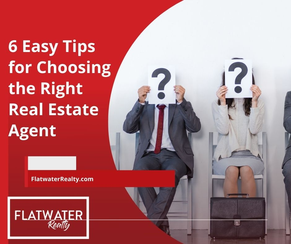 6 Easy Tips for Choosing the Right Real Estate Agent