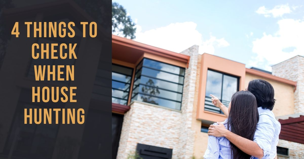 4 Things To Check When House Hunting