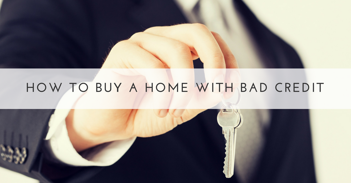 buy a home with bad credit