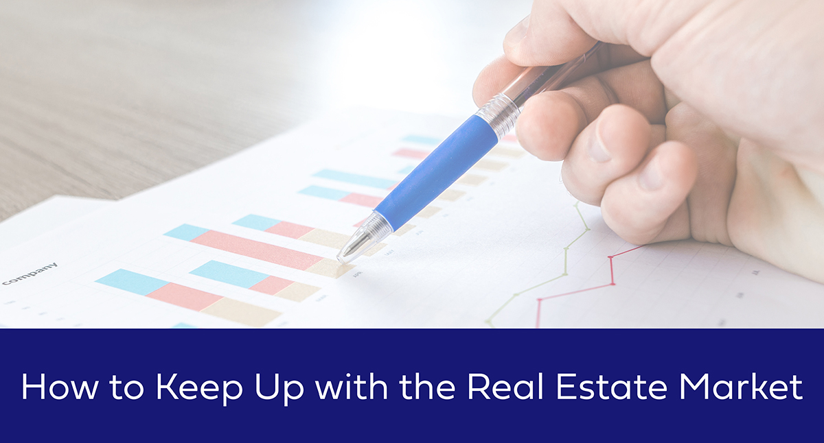 how to keep up with the real estate market