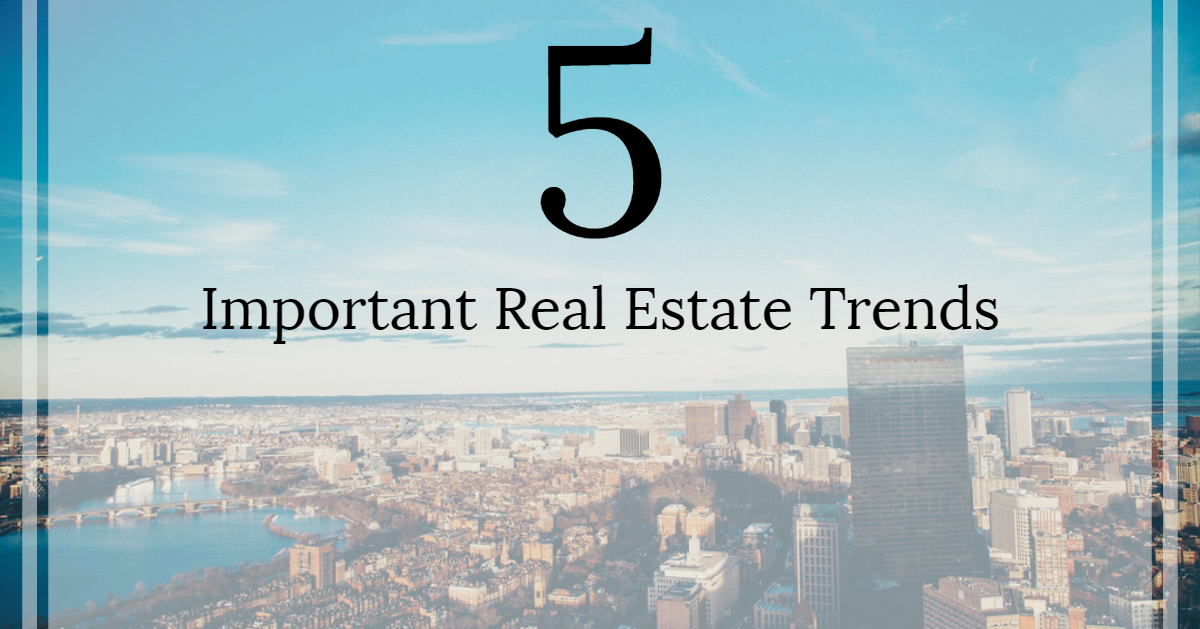5 Important Real Estate Trends