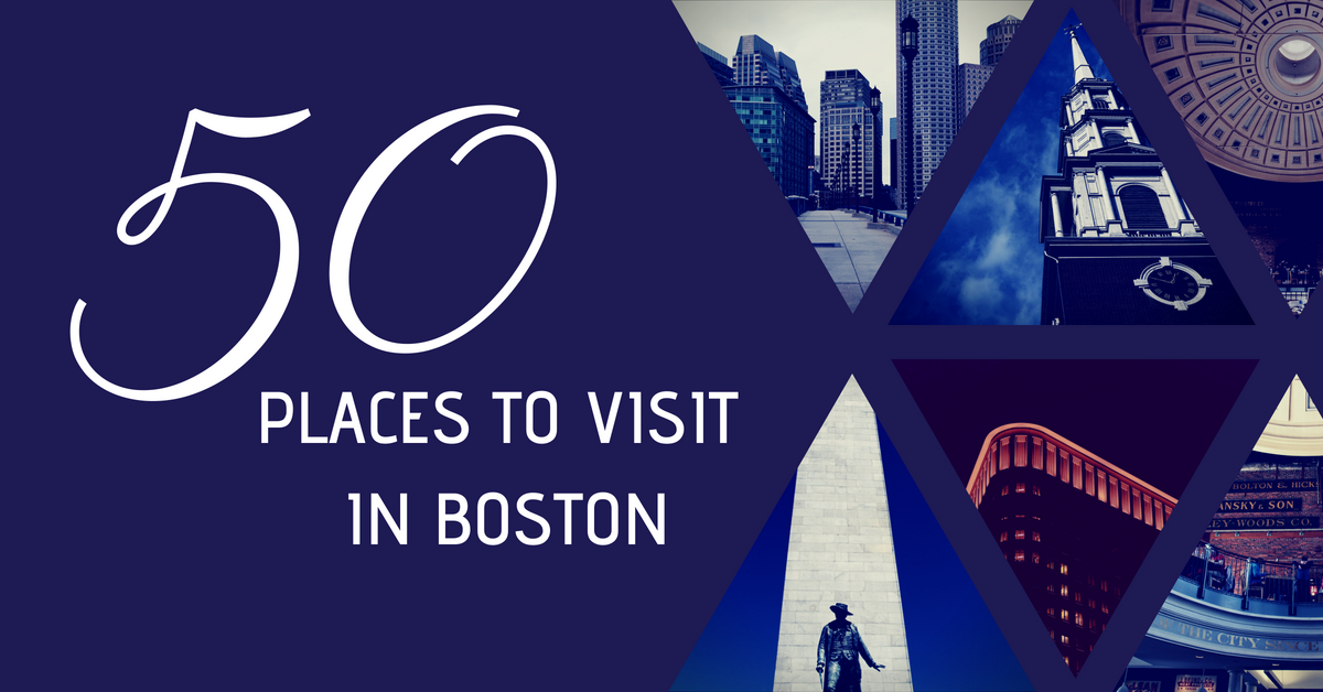 50 places to visit in Boston MA
