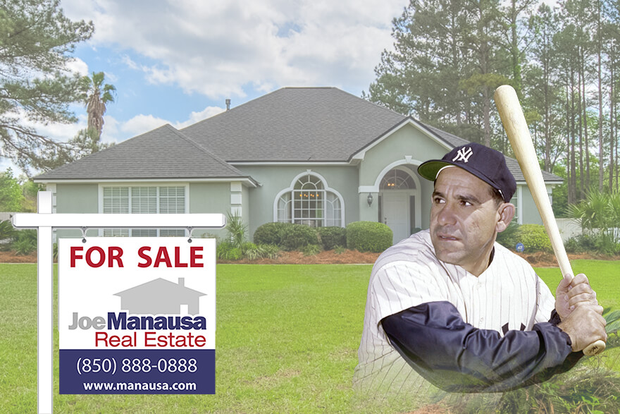 Yogi Berra has said a lot of things about baseball, but what would he he say if asked about selling a house in 2014?