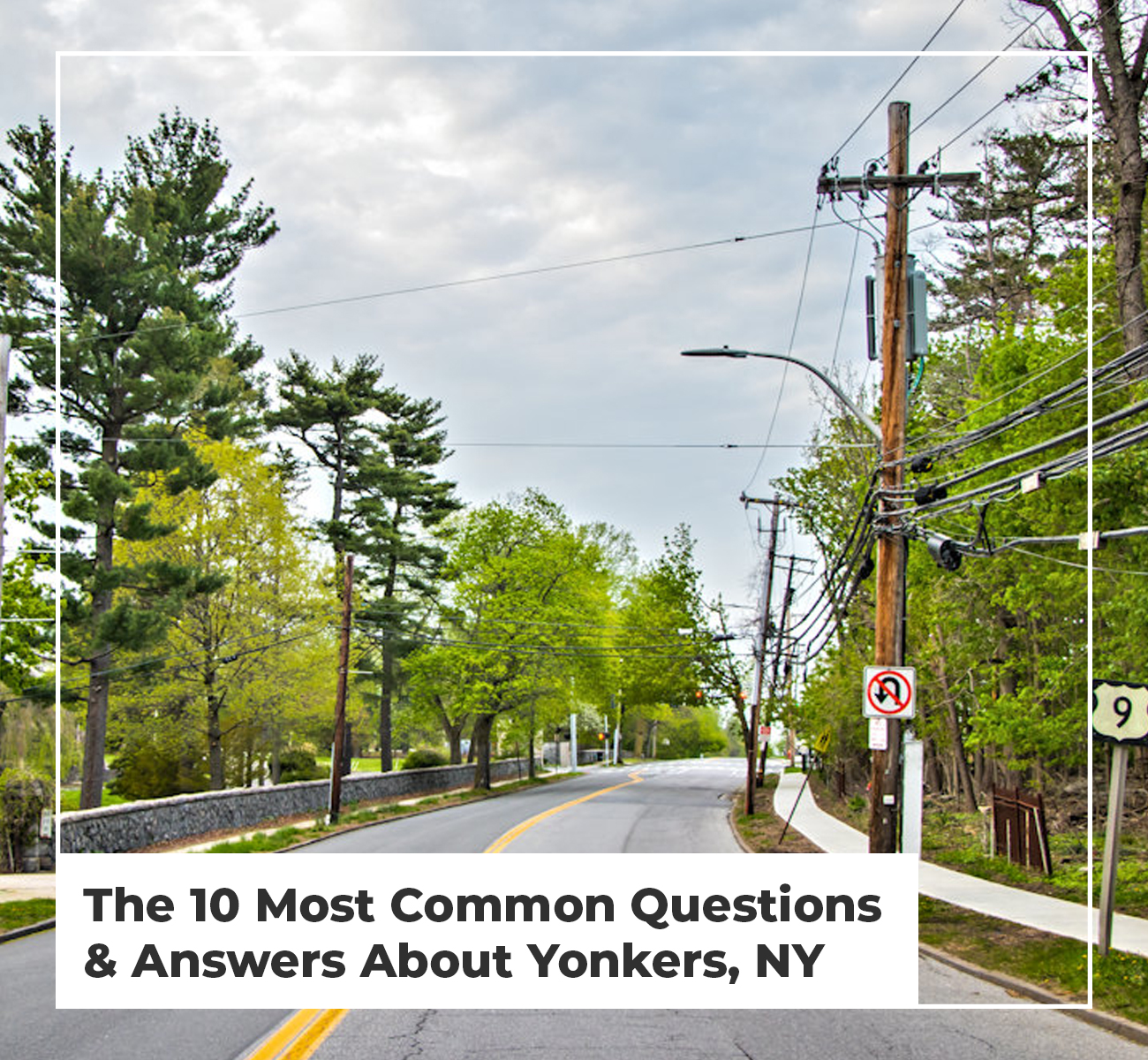 Most Common Questions & Answers Yonkers, NY