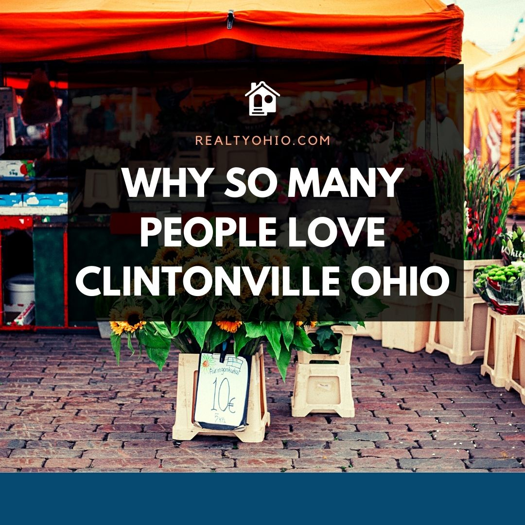Why So Many People Love Clintonville Ohio