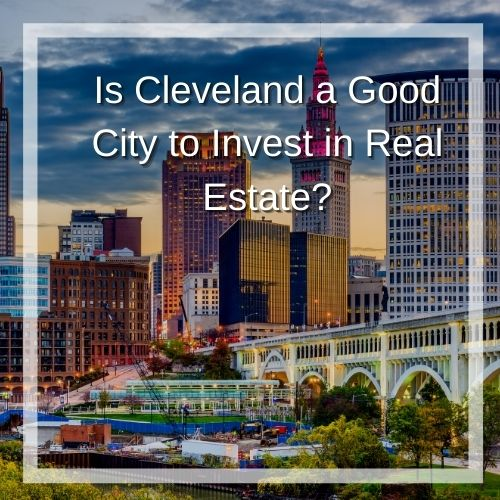 Is Cleveland a Good City to Invest in Real Estate?