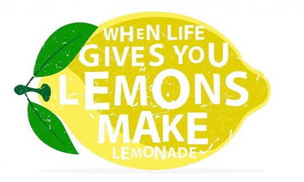 When life gives you lemons, make lemonade