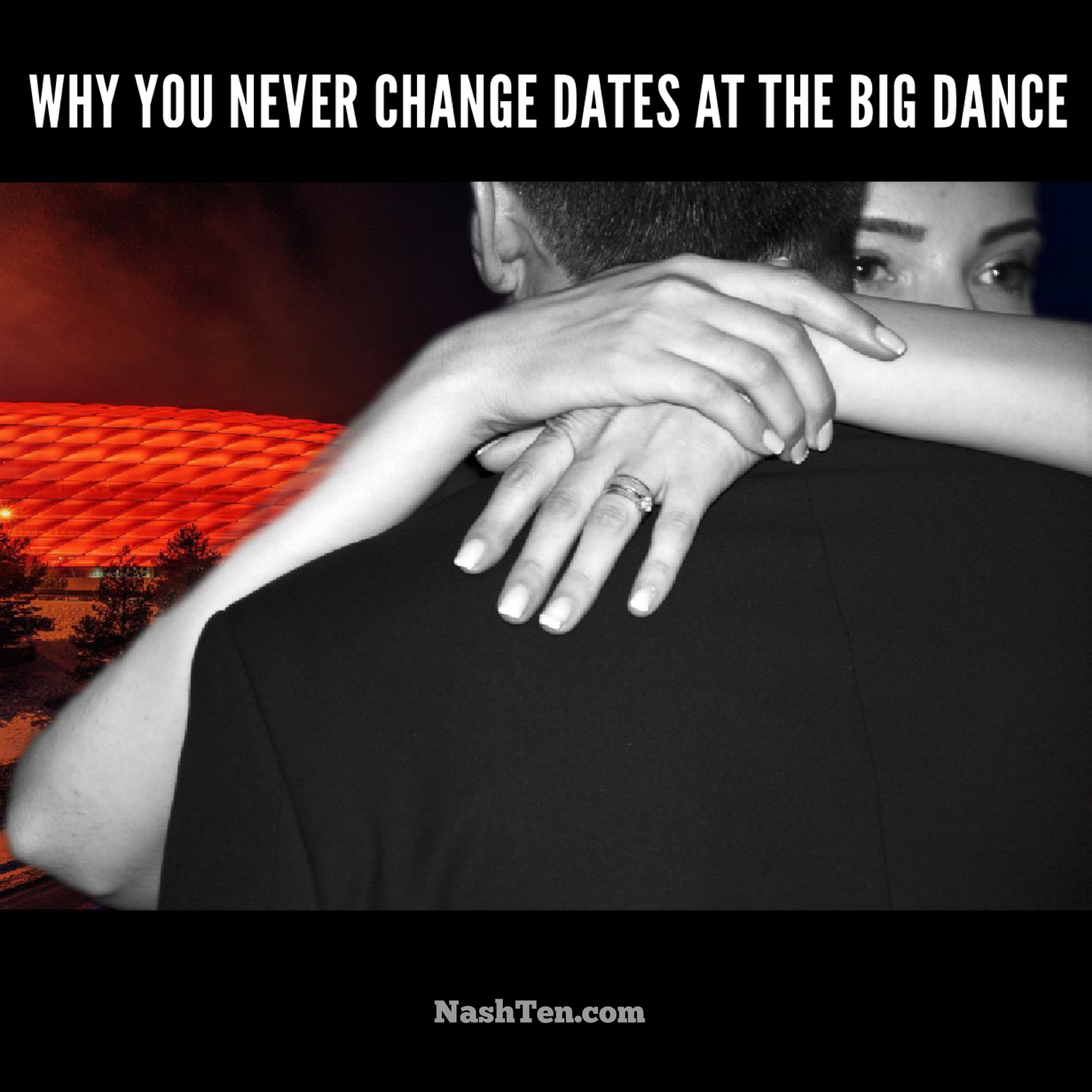 Why you should never change dates at the big dance