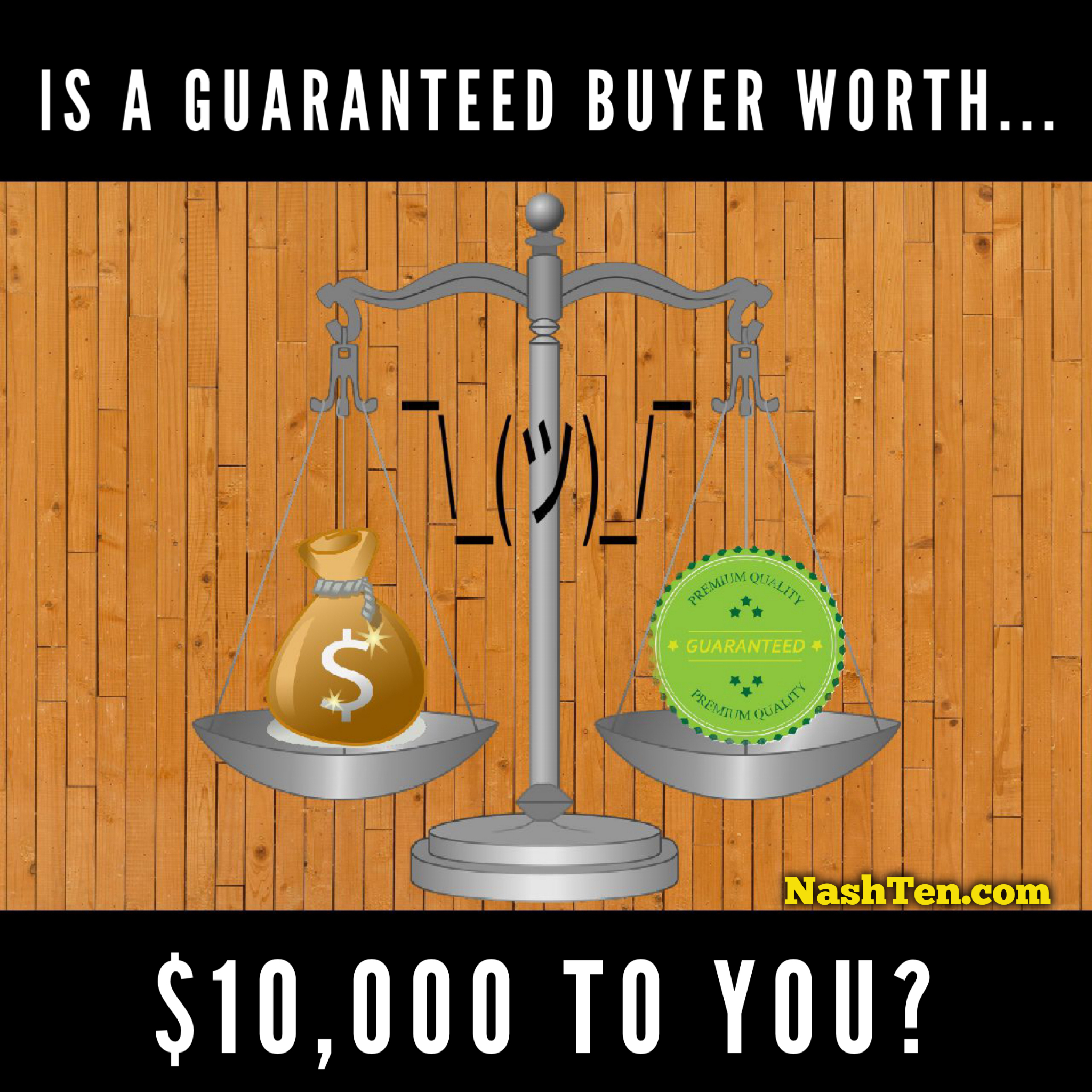 Would you pay $10,000 for a guaranteed buyer?