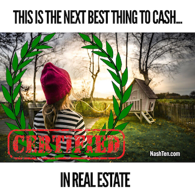 The next best thing to Cash in Real Estate