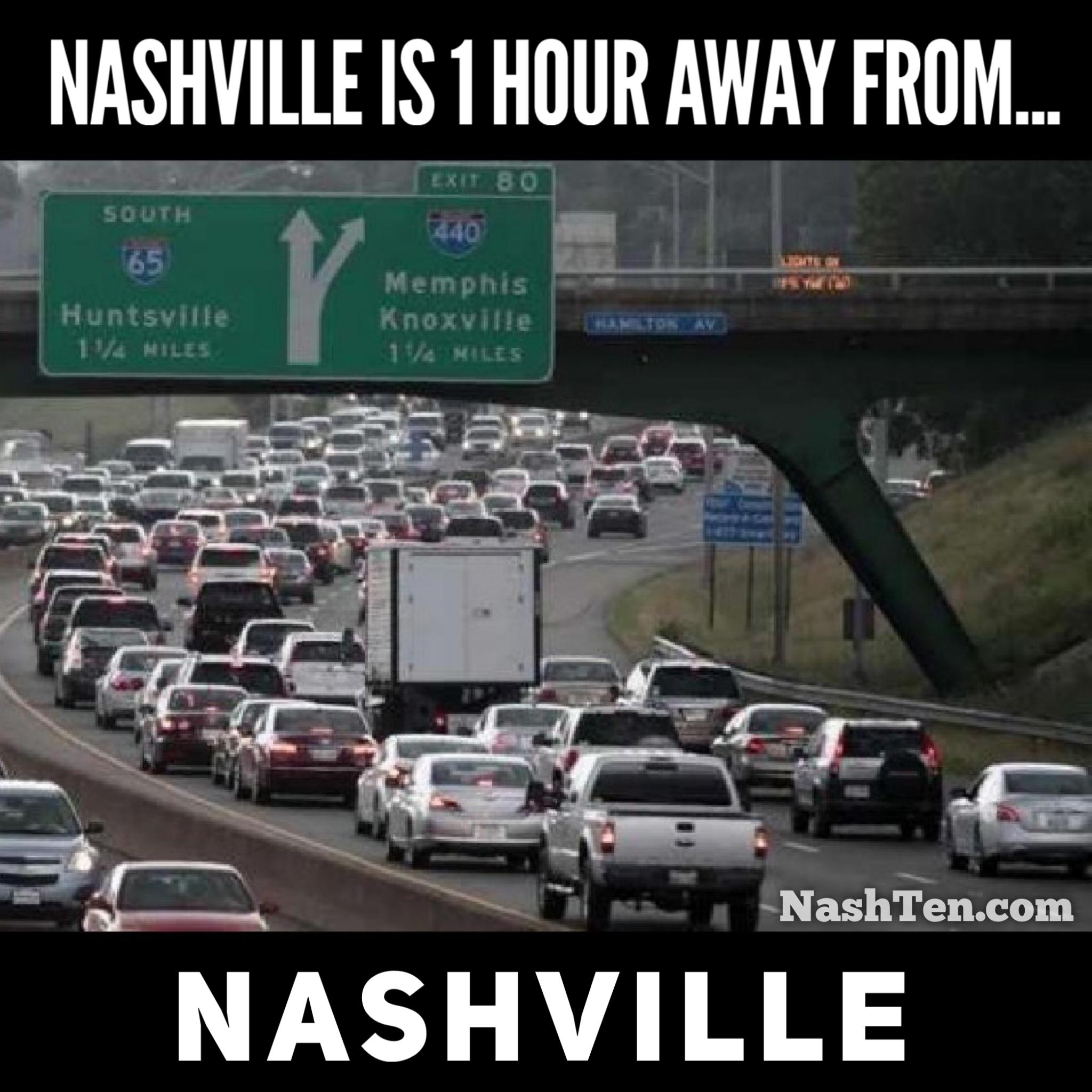 Nashville is 1 hour away from Nashville