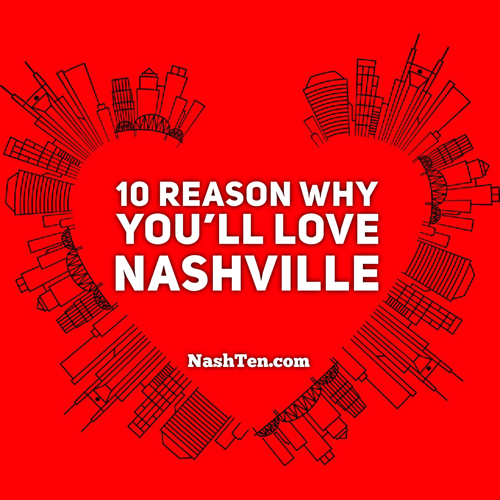 10 reasons why you'll fall in love with Nashville