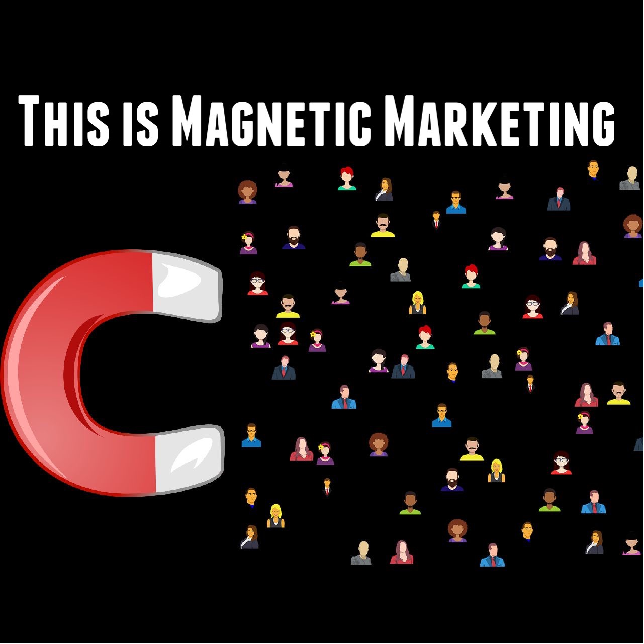 This is Magnetic Marketing