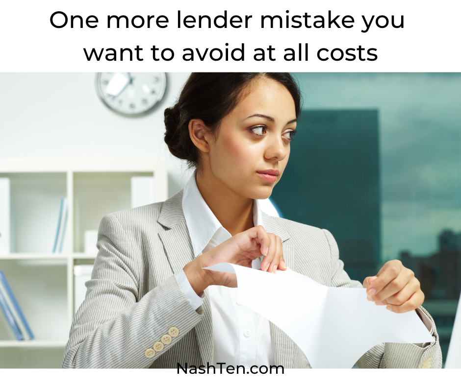 One more lender mistake you want to avoid at all costs