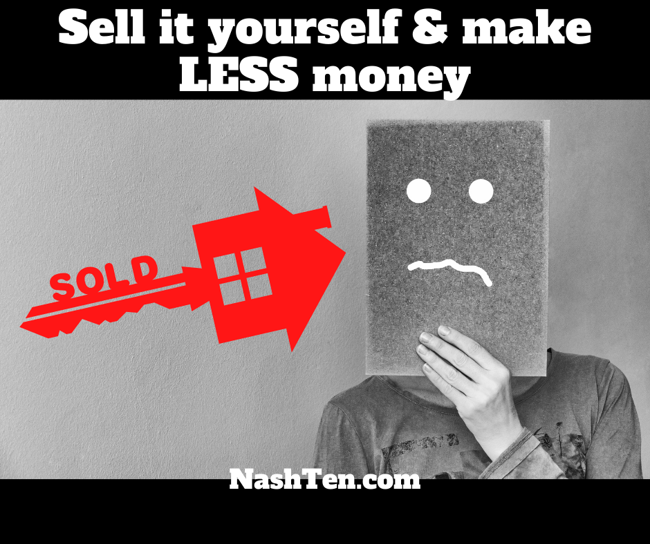 Sell it yourself and make LESS money