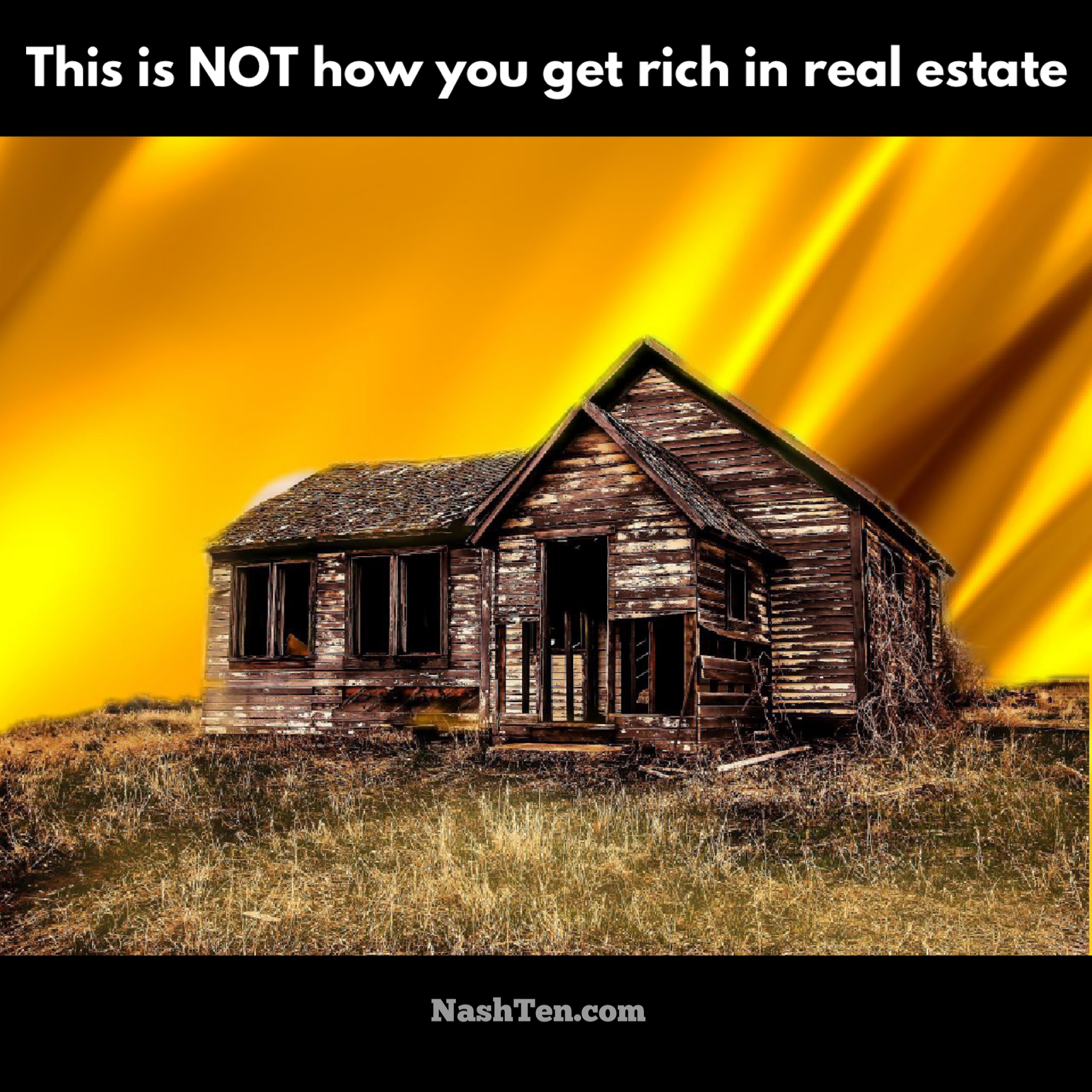 This is NOT how you get rich in real estate