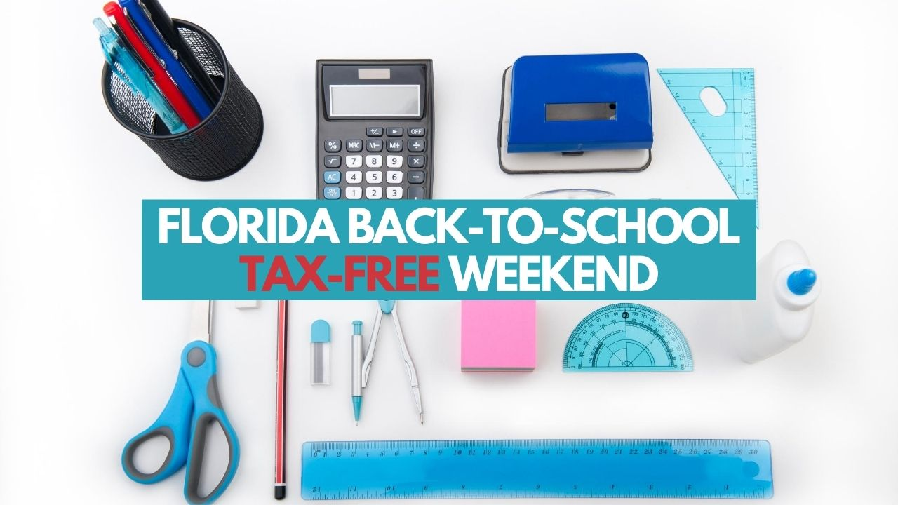 Florida Back-To-School Tax-Free Weekend: Save Money On Back-To-School Essentials
