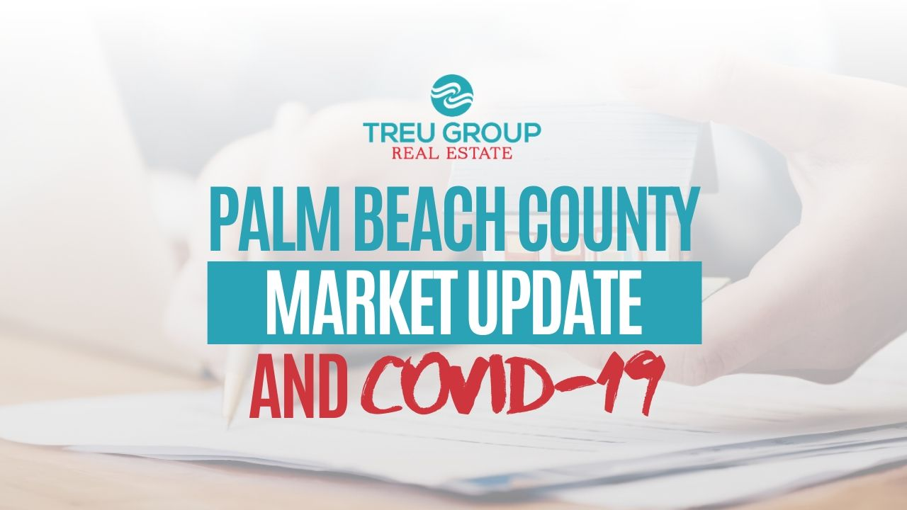 How's Palm Beach County Real Estate Market During COVID-19?