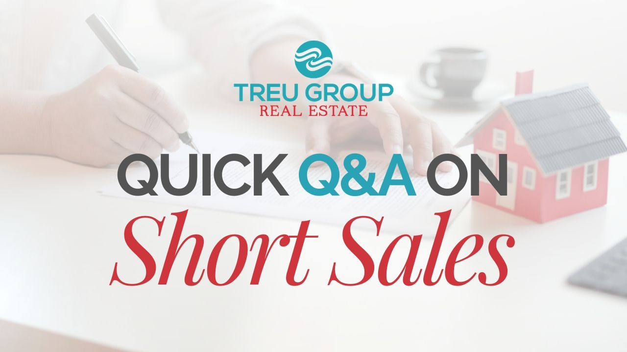 Short Sales in Real Estate Questions Answered By Treu Group Real Estate