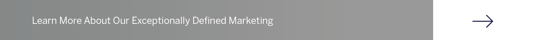 Learn more about our exceptionally defined marketing