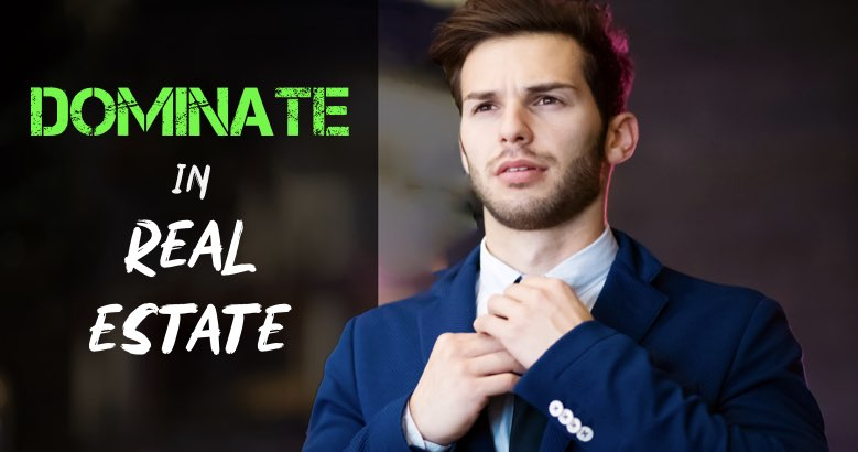 A male real estate agent wearing a business suit; along with the words, dominate in real estate.