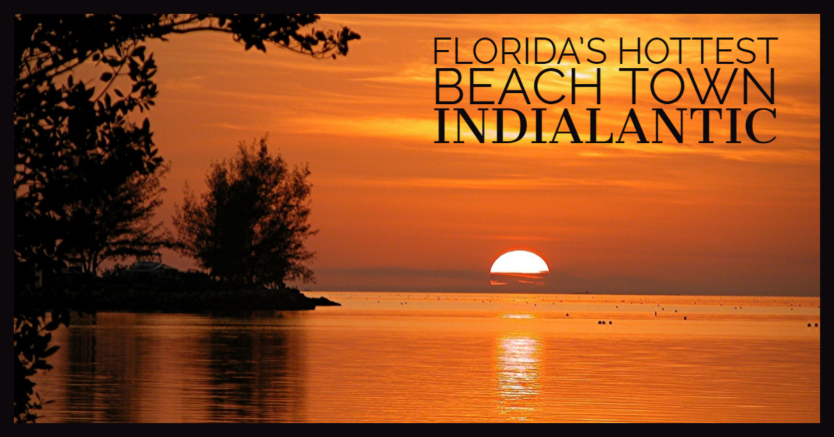 Florida's Hottest Beach Town: Indialantic