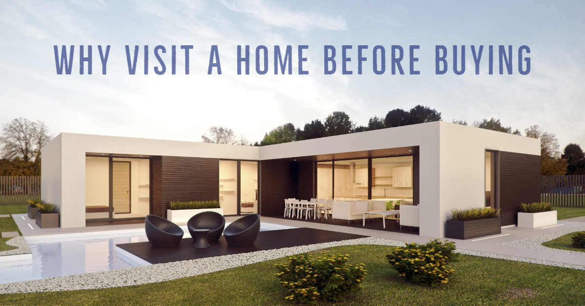 Why Visit A Home Before Buying