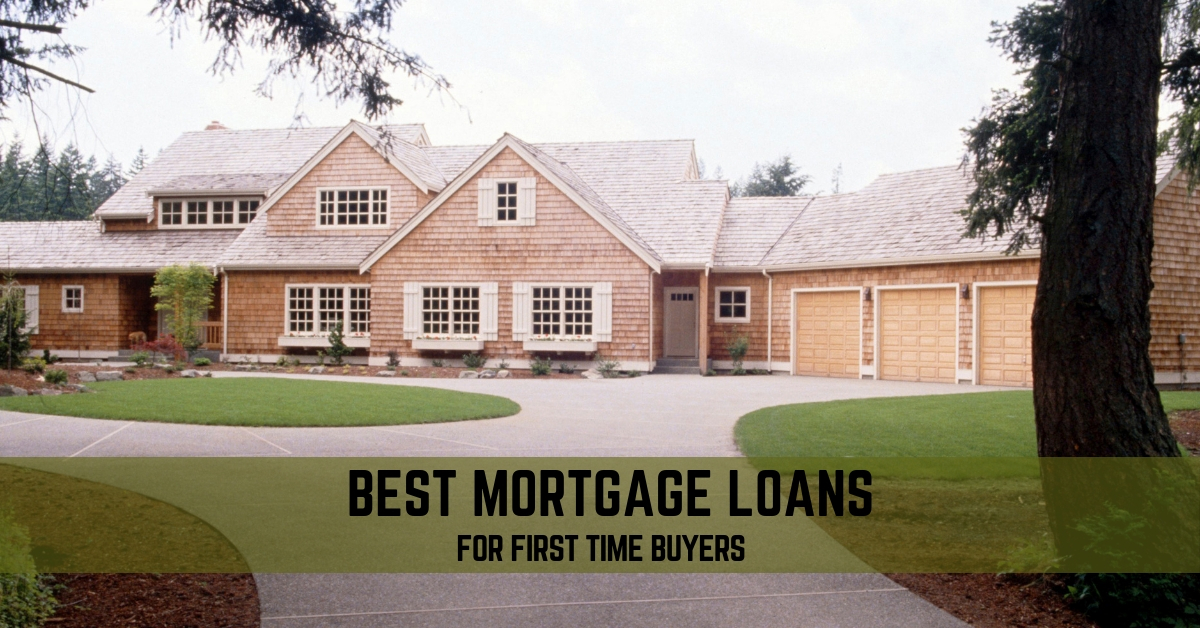 Best Mortgage Loans For First Time Buyers