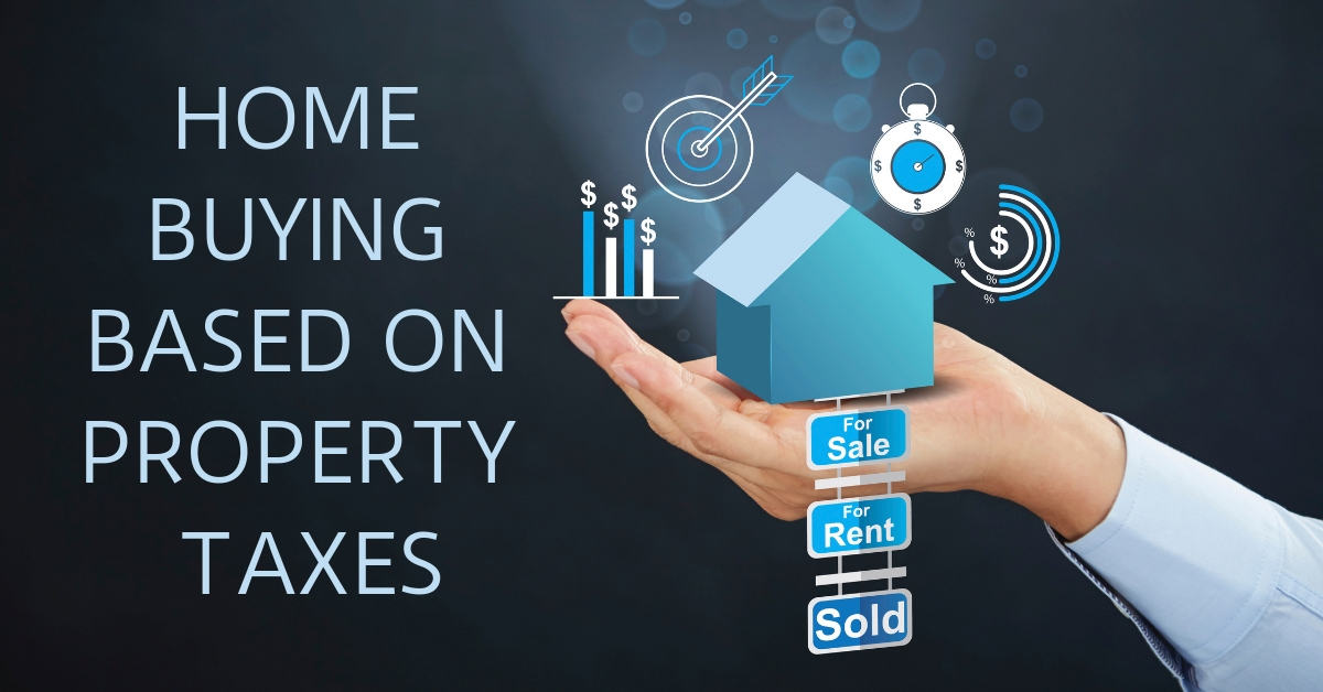 Home Buying Based On Property Taxes