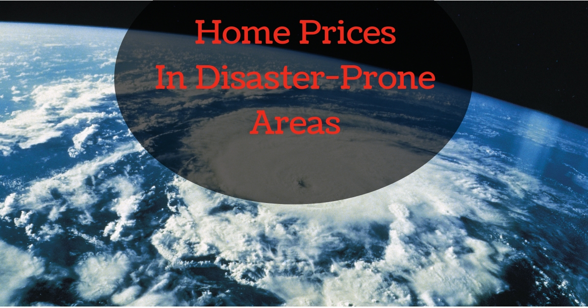 Home Prices In Disaster-Prone Areas