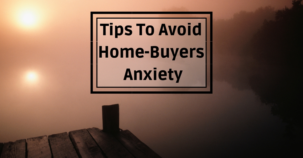 Tips To Avoid Home-Buyers Anxiety