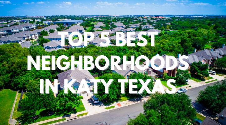 Top 5 Best Neighborhoods Katy Texas