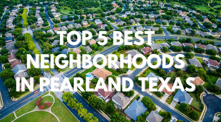 Top 5 Best Neighborhoods Pearland