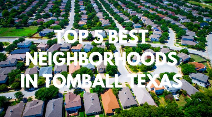 Top 5 Best Neighborhood in Tomball