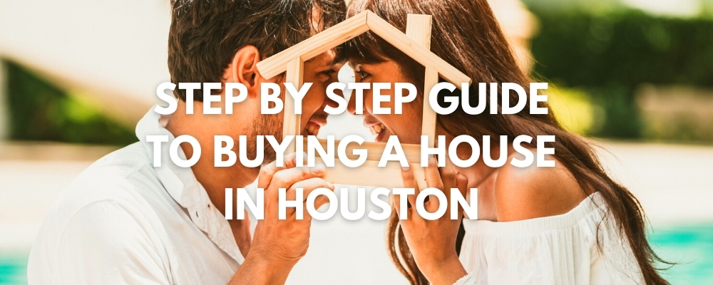 Step by Step  First Time Buyers Guide to Buying a House in Houston