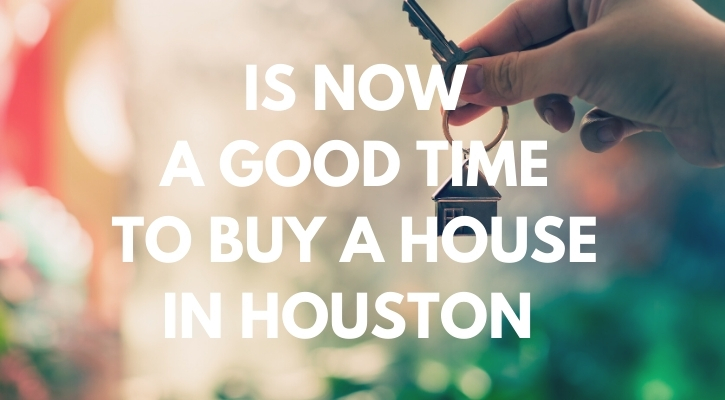 Is Now a Good Time to Buy a House in Houston