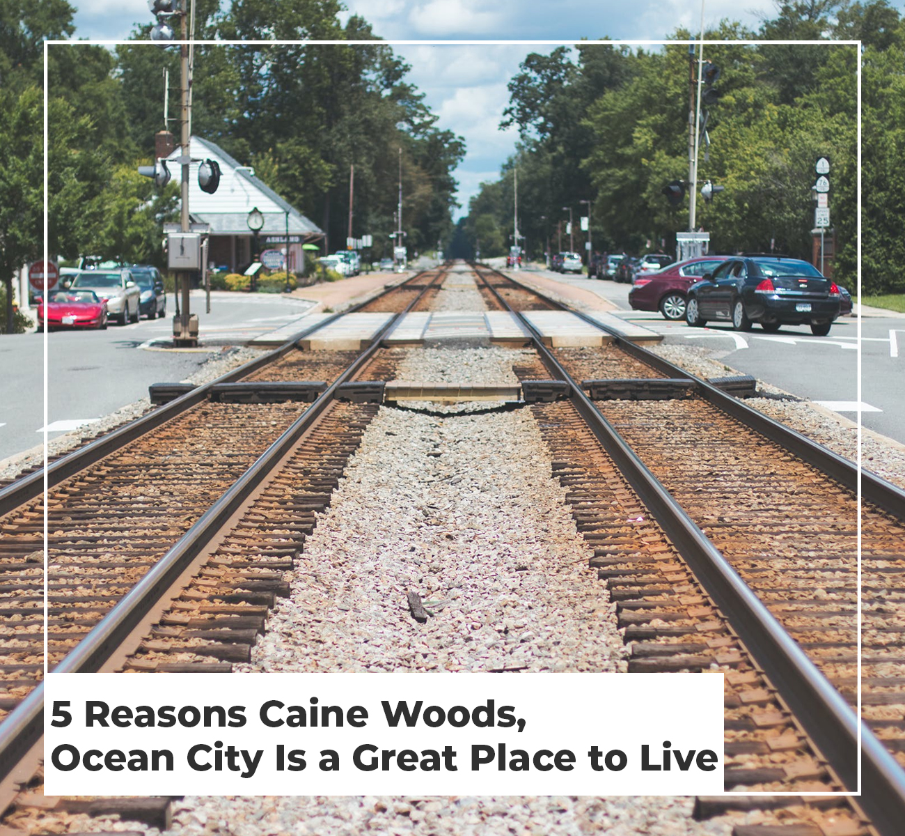 5 Reasons Caine Woods is a Great Place to Live