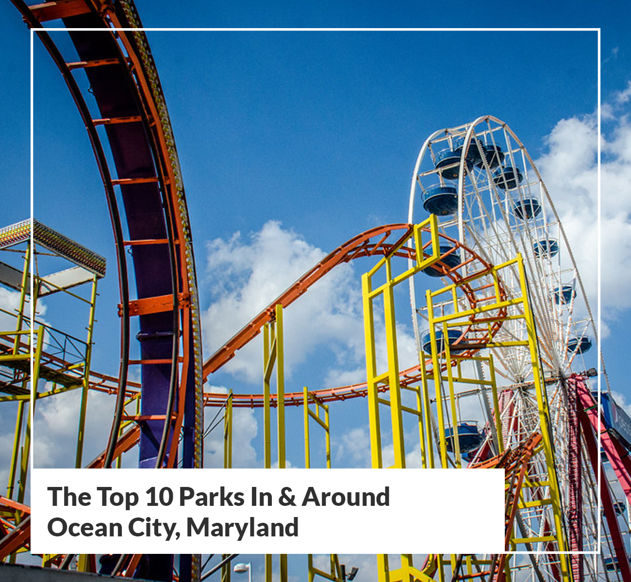 Top 10 Parks In & Around Ocean City, Maryland
