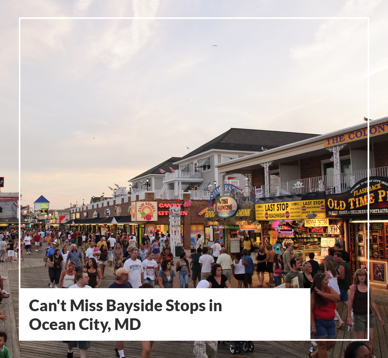 Cant Miss Bayside Stops Ocean City, MD