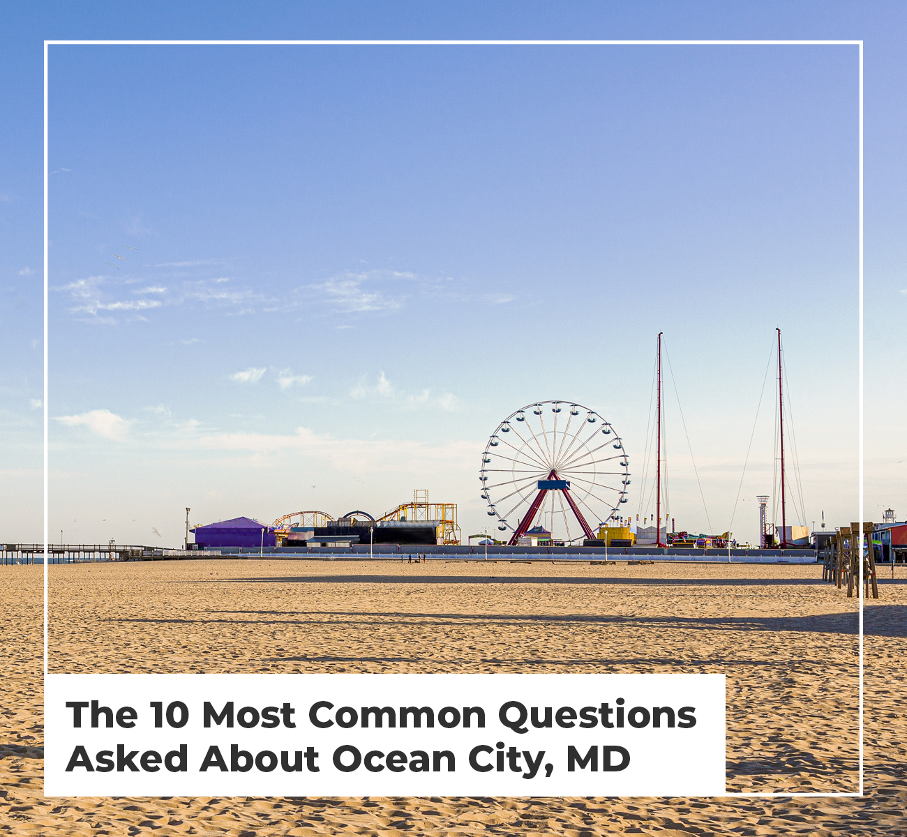 Most Common Questions in Ocean City, MD