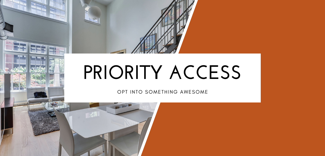 Priority Access To Coming Soons and Off Market Listings