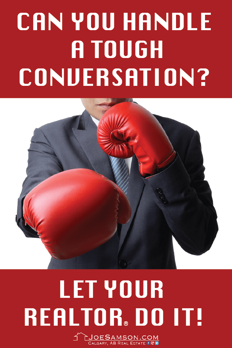 Real estate agents know how to handle tough conversations!
