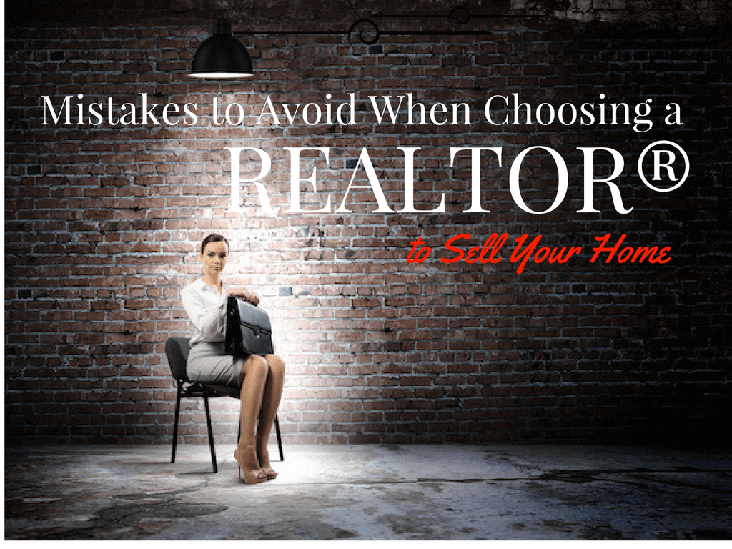 Mistakes to Avoid When Choosing a REALTOR
