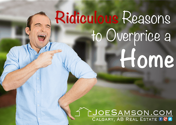 Ridiculous Reason to Overpricve a Home
