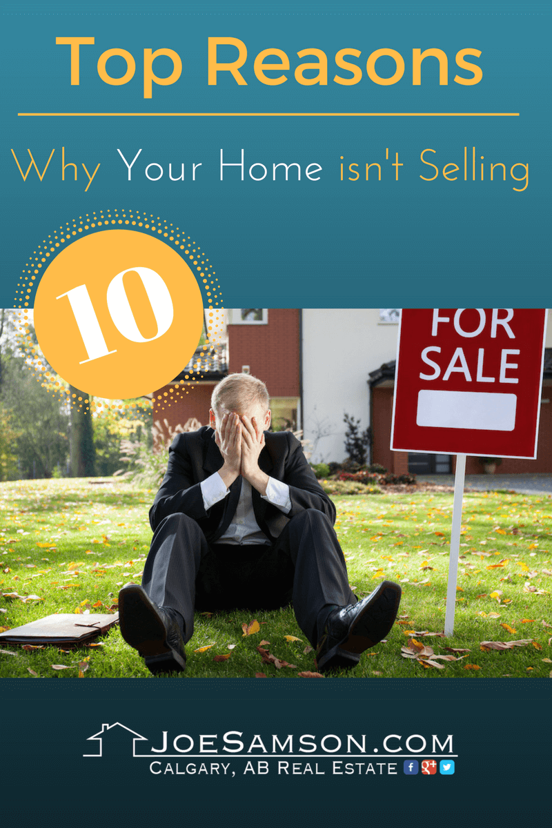 Top 10 Reasons Why a Home is Not Selling