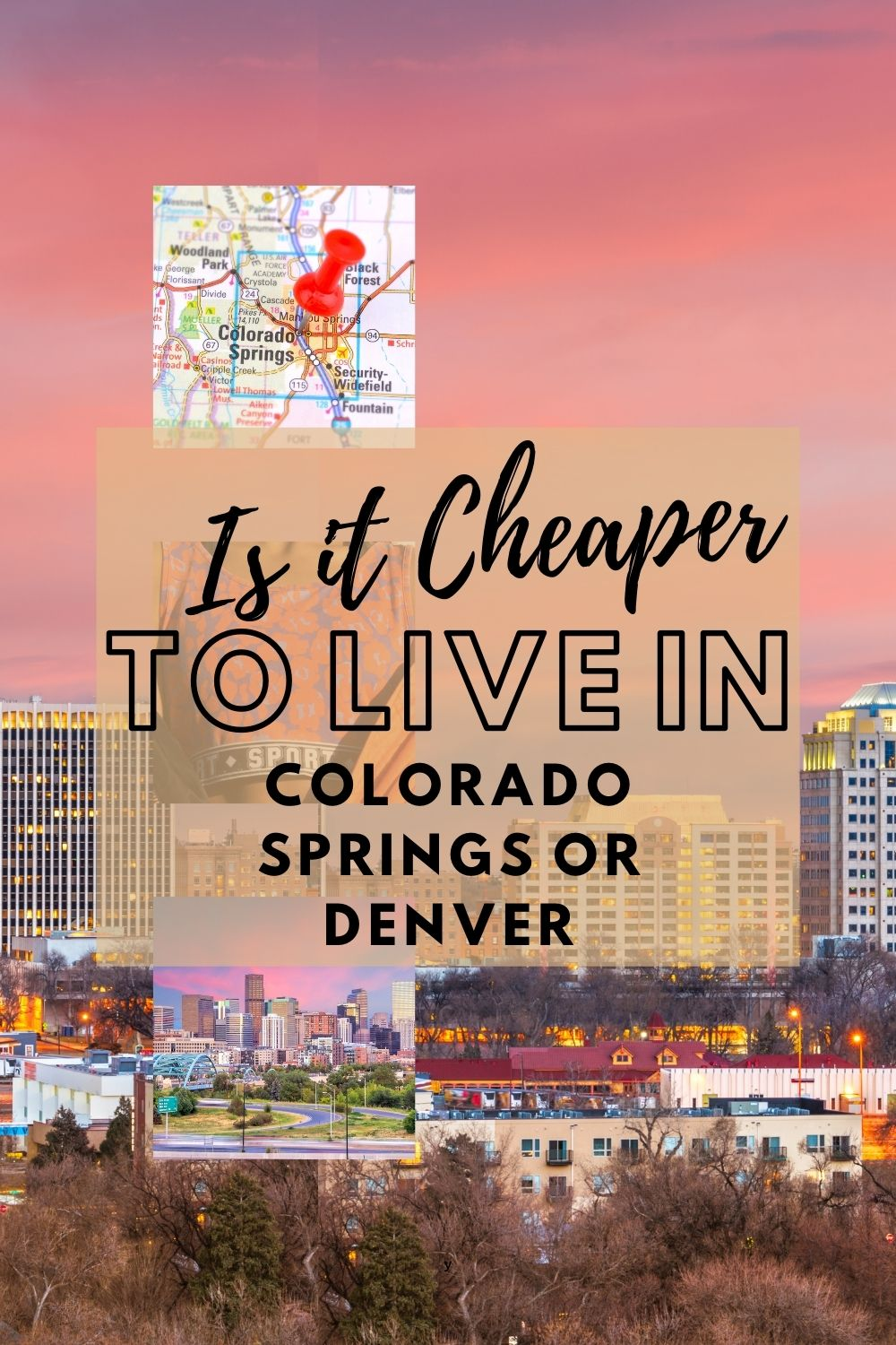 Is It Cheaper To Live In Denver or Colorado Springs