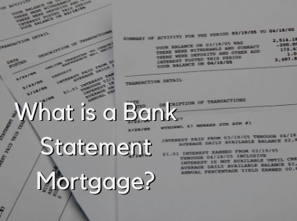 What is a Bank Statement Mortgage?