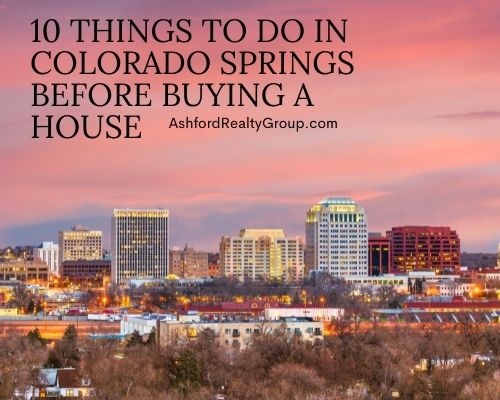 10 Things to Do in Colorado Springs Before Buying a House